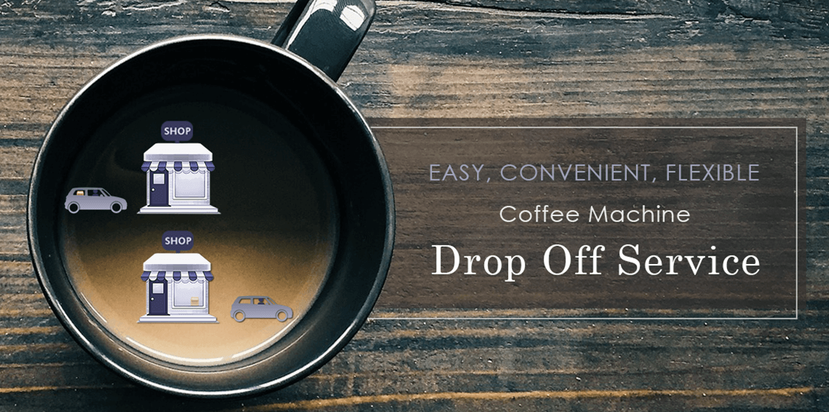 Drop off your coffee machine